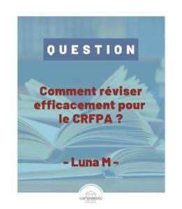 Comment réviser efficacement pour le CRFPA ?